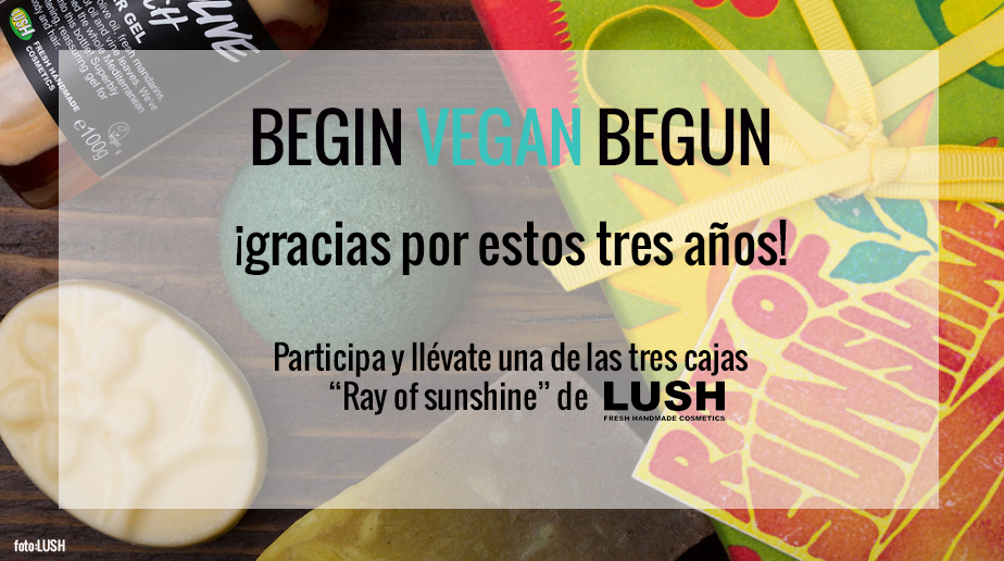 Concurso begin vegan begun lush 3 años